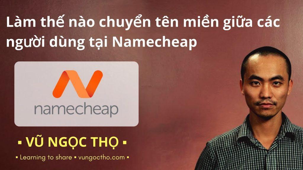 Làm thế nào chuyển tên miền giữa các người dùng tại Namecheap