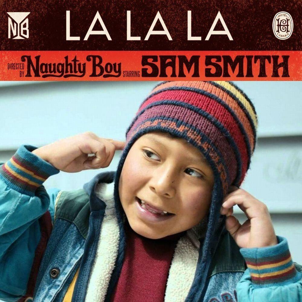 La La La – Naughty boy ft.Sam Smith – Bài hát giúp bạn thoát khỏi sự phán xét, bạo hành ngôn từ của người khác